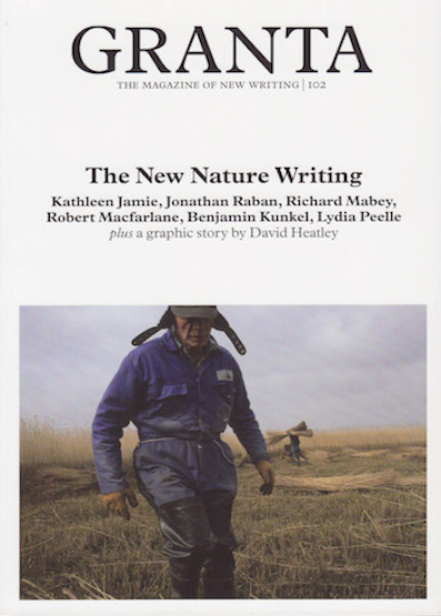 Granta 102: The New Nature Writing