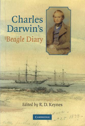 'Charles Darwin's Beagle Diary' by RD Keynes (ed.)
